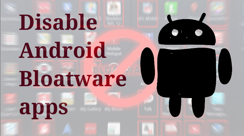 Disable Android Bloatware without Root Access