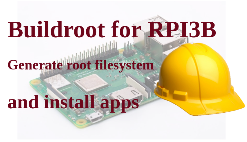 Buildroot for RPI 3B to install apps