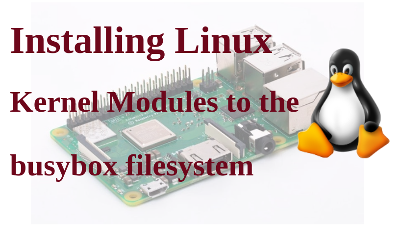 Install Linux kernel modules in busybox filesystem for RPI 3B