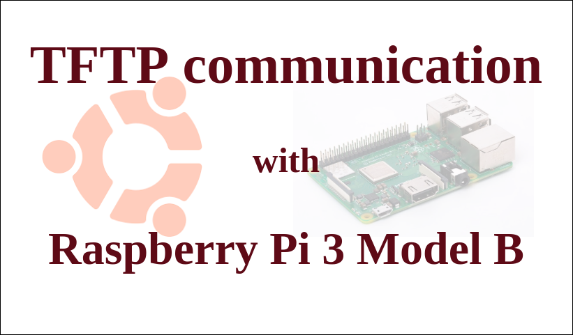 TFTP communication with Raspberry Pi 3 Model B