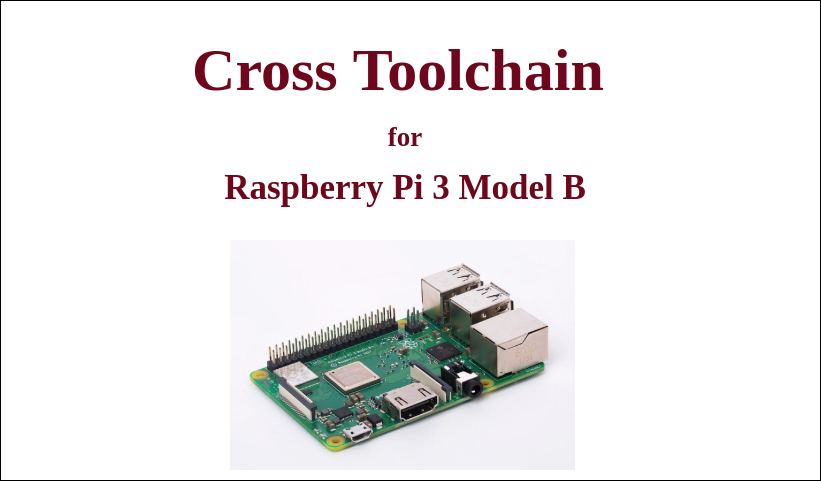 Cross Toolchain for Rapsberry Pi 3 Model B